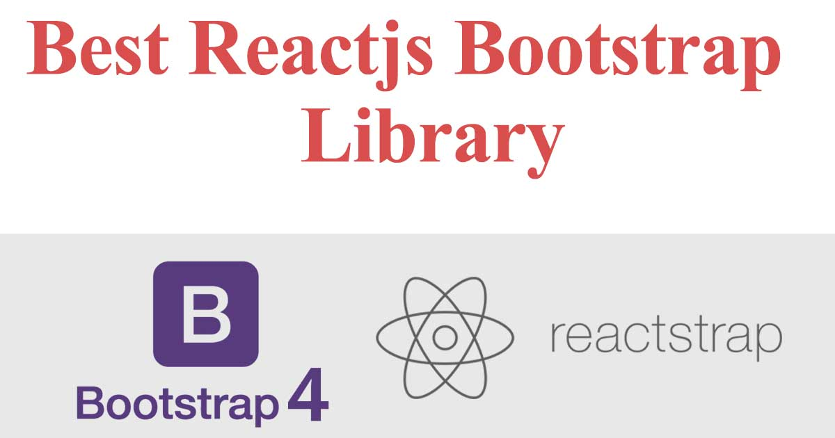 Best React Boostrap library - ReactStrap Bootstrap 4 componets